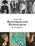 Kunstraub und Kunstschutz, Band II, G&uuml Haase and nther, 3833489766
