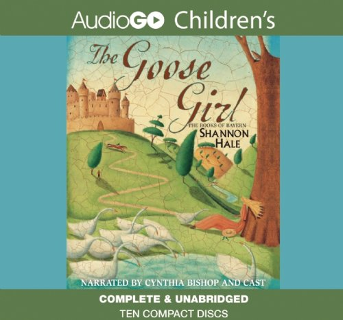 The Goose Girl (Books of Bayern series, Book 1)(Full-Cast Audio Narration) by Brand: AudioGO
