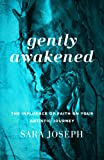 Gently Awakened, Sara Joseph, 1937756874