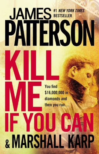 Kill Me If You Can by James Patterson, Marshall Karp