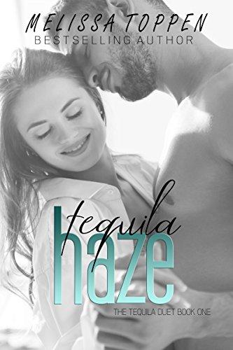 Tequila Haze (The Tequila Duet Book 1)