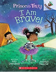 I Am Brave!: An Acorn Book (Princess Truly #5) (5)