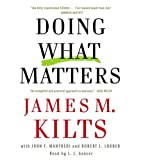 img - for Doing What Matters: How to Get Results That Make a Difference - The Revolutionary Old-Fashioned Approach book / textbook / text book