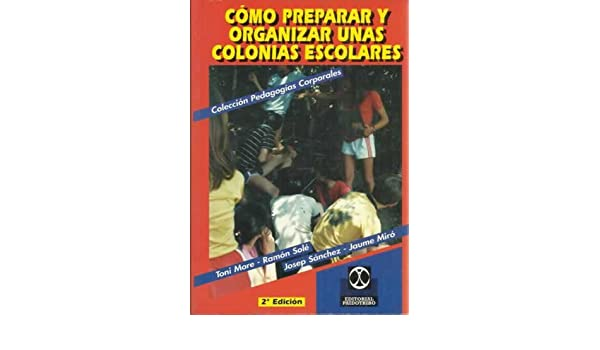 Cómo preparar y organizar unas colonias escolares: Toni More: 9788480190077: Amazon.com: Books