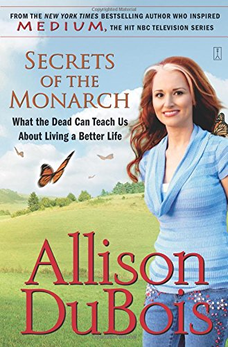 Secrets of the Monarch: What the Dead Can Teach Us About Living a Better Life from Atria Books