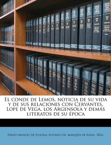 Download El conde de Lemos, noticia de su vida y de sus relaciones con Cervantes, Lope de Vega, los Argensola y demás literatos de su época (Spanish Edition) pdf epub
