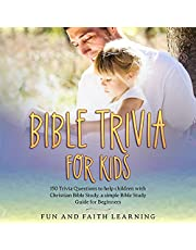 Bible Trivia for Kids: 150 Trivia Questions to Help Children with Christian Bible Study, a Simple Bible Study Guide for Beginners