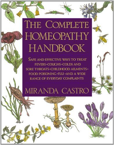 The Complete Homeopathy Handbook by Castro, Miranda (2003) Paperback