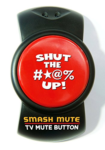 Smash Mute.The Big, Fat TV Mute Button (a.k.a. Your Happy Button) (Miserable At Best Meaning)