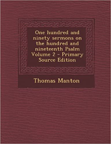 Book One hundred and ninety sermons on the hundred and nineteenth Psalm Volume 2