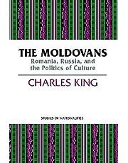 The Moldovans: Romania, Russia, and the Politics of Culture
