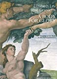 img - for A Body for Glory: Theology of the Body in the Papal Collections: the Ancients, Michelangelo and John Paul II book / textbook / text book