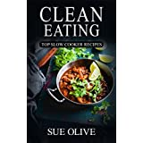 Clean Eating: 230+ Healthy Slow Cooker Recipes - Your Guide to Natural Weight Loss© (1 Month FULL Meal Plan,Clean Eating Cookbook,Book)