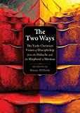 img - for The Two Ways: The Early Christian Vision of Discipleship from the Shepherd of Hermas and the Didache (Plough Spiritual Guides: Backpack Classics) book / textbook / text book