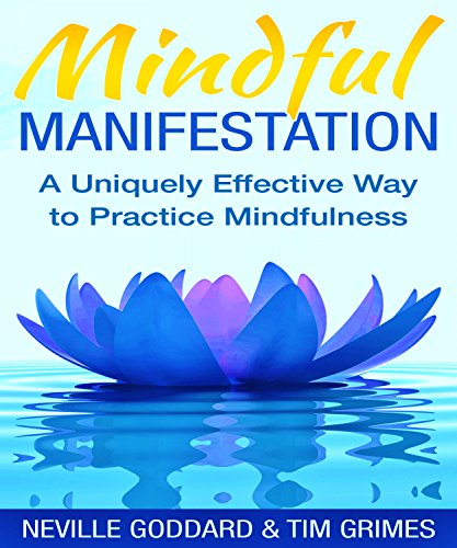 Mindful Manifestation: A Uniquely Effective Way to Practice Mindfulness (Revived By His Word Bible Reading Plan)