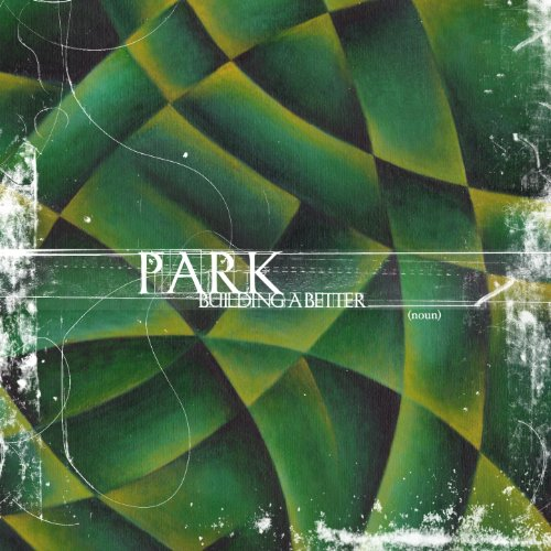 Park-Building A Better-CD-FLAC-2006-FiXIE Download