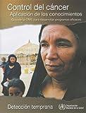 Control del Cancer - Aplicación de los Conocimientos, World Health Organization Staff, 924354733X