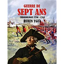 GUERRE DE SEPT ANS: CHRONOLOGIE (French Edition)
