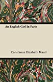 An English Girl in Paris, Constance Elizabeth Maud, 1446081168