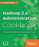 Hadoop 2.x Administration Cookbook Front Cover