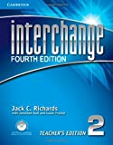Interchange Level 2 Teacher's Edition with Assessment Audio CD/CD-ROM, Jack C. Richards, 1107625270
