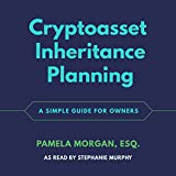 Cryptoasset Inheritance Planning: A Simple Guide for Owners