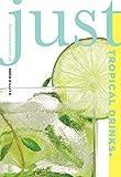 Just Tropical Drinks, Cheryl Charming, 1599218992