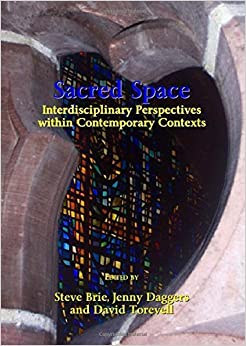 Sacred Space: Interdisciplinary Perspectives Within Contemporary Contexts by Steve Brie (2010-01-01)
