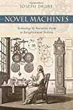 Novel Machines: Technology and Narrative Form in Enlightenment Britain