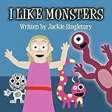 I Like Monsters, Jackie Singletary, 1462644740