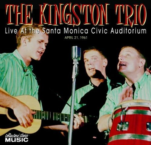 Live at the Santa Monica Auditorium by The Kingston Trio (2007-11-20)