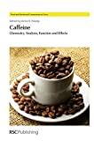img - for Caffeine: Chemistry, Analysis, Function and Effects (Food and Nutritional Components in Focus) book / textbook / text book