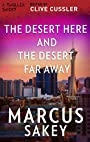 The Desert Here and the Desert Far Away (Thriller 2: Stories You Just Can't Put Down)