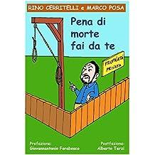 Pena di morte fai da te: 42 vignette umoristiche per resistere alla legittima difesa (Humor Life Vol. 1) (Italian Edition)