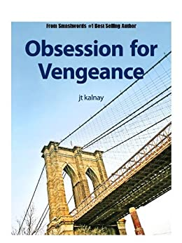 Obsession For Vengeance by [kalnay, jt]