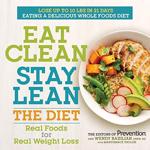 Eat Clean, Stay Lean: The Diet: Real Foods for Real Weight Loss (Love Bite Every)