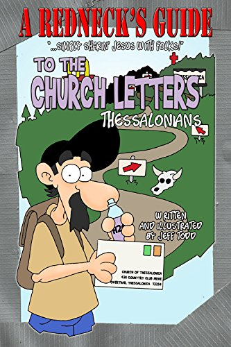 A Redneck's Guide To The Church Letters: Thessalonians - Letters To The Thessalonians