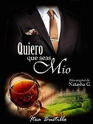 Quiero que seas mío (Primera Parte) (Spanish Edition)