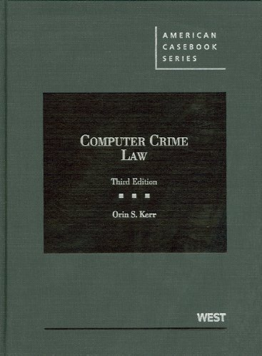 By Orin Kerr Kerr's Computer Crime Law, 3d (American Casebook Series) (English and English Edition) (3rd Edition) pdf epub