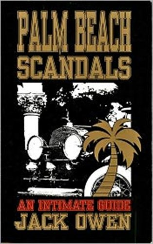 Palm Beach Scandals - The First 100 Years