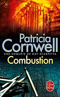 [Kay Scarpetta] : Combustion, Cornwell, Patricia