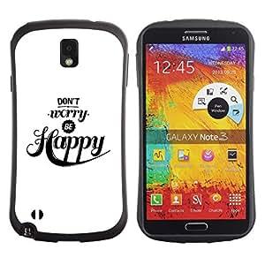 "Pulsar iFace Series Tpu silicona Carcasa Funda Case para Samsung Note 3 , No se preocupe sea feliz Cita Negro Blanco"""