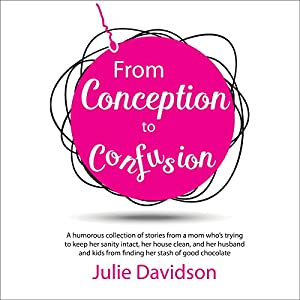 From Conception to Confusion Audiobook