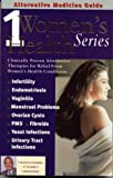 Alternative Medicine Guide to Women's Health 1 (Women's Health Series) (Volume 1)