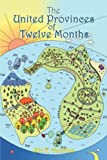 The United Provinces of Twelve Months, Mia K. Hawkins, 1424111374