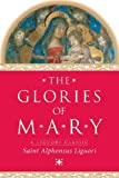 img - for The Glories of Mary (A Liguori Classic) book / textbook / text book