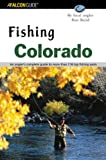 Fishing Colorado: An Angler s Complete Guide to More Than 118 Top Fishing Spots (Fishing Series)