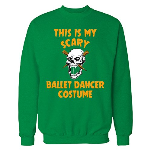 This Is My Scary Ballet Dancer Costume Halloween Gift - Sweatshirt Irish_green M (Irish Dancer Halloween Costume)