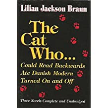 Three Complete Novels: The Cat Who Could Read Backwards / The Cat Who Ate Danish Modern / The Cat Who Turned On and Off