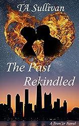 The Past Rekindled (Tran'zrs Book 1)